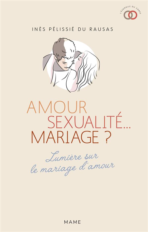 AMOUR, SEXUALITE... MARIAGE ?